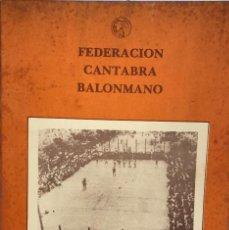 Coleccionismo deportivo: FEDERACIÓN CANTABRA DE BALONMANO - MEMORIA DEPORTIVA - TEMPORADA 1980 - 1981 - SANTANDER. Lote 85736396