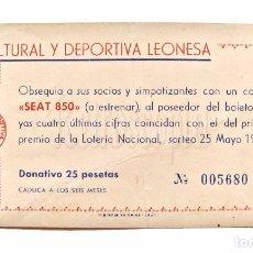 Coleccionismo deportivo: BOLETO LOTERIA NACIONAL PARA SOCIOS DE LA CULTURAL LEONESA SEAT 850 25 MAYO 1968 FÚTBOL LEÓN. Lote 89176268