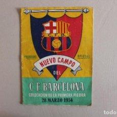 Coleccionismo deportivo: PROGRAMA OFICIAL DEL NUEVO CAMPO CLUB DE FÚTBOL BARCELONA, COLOCACIÓN PRIMERA PIEDRA, 1954. Lote 93995255