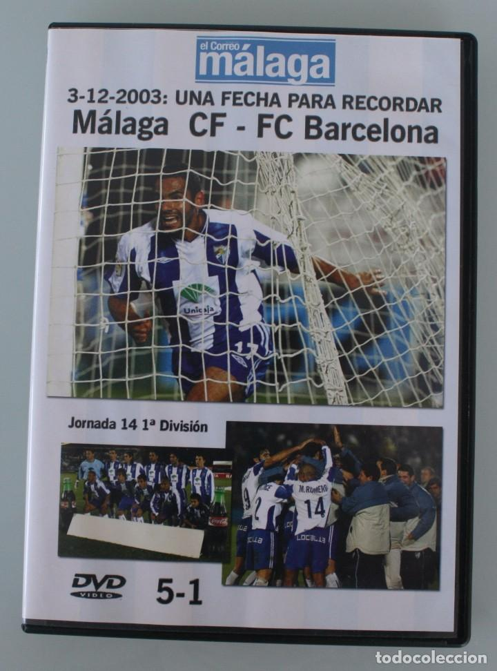 DVD PARTIDO FUTBOL MALAGA CF 5 – 1 FC BARCELONA 3-12-2003 UNA FECHA PARA RECORADAR (Coleccionismo Deportivo - Documentos de Deportes - Otros)
