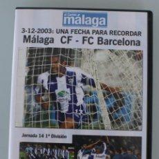 Coleccionismo deportivo: DVD PARTIDO FUTBOL MALAGA CF 5 – 1 FC BARCELONA 3-12-2003 UNA FECHA PARA RECORADAR. Lote 94382542