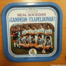 Coleccionismo deportivo: BANDEJA REAL SOCIEDAD - CAMPEON DE LIGA TXAPELDUNAK 1980-81. - CAR03. Lote 97935510