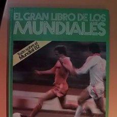 Coleccionismo deportivo: FÚTBOL - EL LIBRO DE LOS MUNDIALES - CAMPEONATO DEL MUNDO DE FÚTBOL - ESPAÑA 1982 . Lote 98617931
