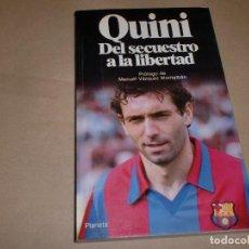 Coleccionismo deportivo: QUINI: DEL SECUESTRO A LA LIBERTAD - 1ª EDICIÓN. Lote 99562807