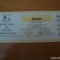 Coleccionismo deportivo: LOTERIA FUTBOL SALA RIELVES NAVIDAD 22 DICIEMBRE 2011. Lote 100247459