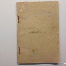 Coleccionismo deportivo: HISTORIA DEL CF BARCELONA HACIA SU MEDIO SIGLO DE HISTORIA MAYO 1941=. Lote 100321295