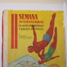 Coleccionismo deportivo: PROGRAMA DE LA SEMANA INTERNACIONAL DE SALTOS ORNAMENTALES Y BALLETS ACUÁTICOS =. Lote 100324227