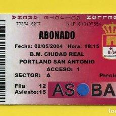 Coleccionismo deportivo: BALONMANO ENTRADA CLUB BM CIUDAD REAL - PORTLAND SAN ANTONIO (2004). Lote 101008867