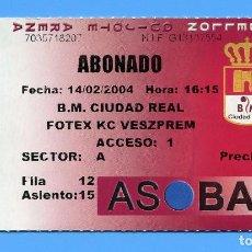 Coleccionismo deportivo: BALONMANO ENTRADA CLUB BM CIUDAD REAL - VESZPREM (2004). Lote 101009531