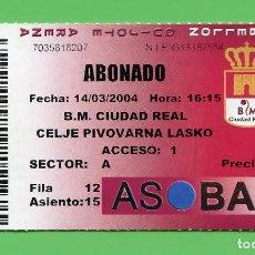 Coleccionismo deportivo: BALONMANO ENTRADA CLUB BM CIUDAD REAL - CELJE (2004). Lote 101009911