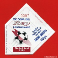 Coleccionismo deportivo: BALONMANO ENTRADA CLUB BM CIUDAD REAL - XX COPA DEL REY (1995). Lote 101010271