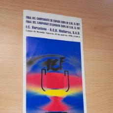 Coleccionismo deportivo: FOLLETO/PROGRAMA OFICIAL FINAL COPA DEL REY 1998 MESTALLA - BARCELONA MALLORCA (VER FOTOS). Lote 107728063
