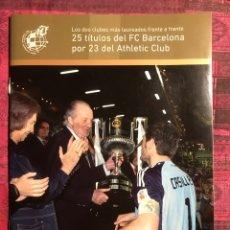 Coleccionismo deportivo: PROGRAMA FUTBOL FINAL COPA DEL REY 2012 FINAL FC BARCELONA - ATHLETIC CLUB VICENTE CALDERON. Lote 112281066