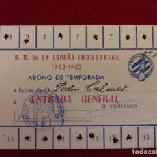 Coleccionismo deportivo: CD-24.- ABONO TEMPORADA -S.D. DE LA ESPAÑA INDUSTRIAL 1952-1953.- ENTRADA GENERAL . Lote 112812459