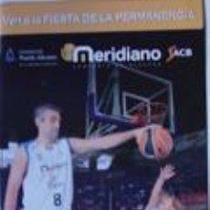Coleccionismo deportivo: ALICANTE BALONCESTO MERIDIANO FIESTA DE LA PERMANENCIA. Lote 113405599