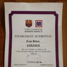 Coleccionismo deportivo: CERTIFICADO AUTORIZACION VENTA EQUIPAIEMTO OFICIAL MEYBA FUTBOL CLUB BARCELONA TEMPORADA 85. Lote 113961243