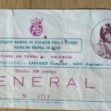 Coleccionismo deportivo: ENTRADA BOXEO CAMPEONATO DE EUROPA PESO LIGEWRO - PEDRO CARRASCO CONTRA MAKI - 1968 - VALENCIA. Lote 114624879