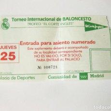 Coleccionismo deportivo: ENTRADA DEL TORNEO INTERNACIONAL DE BALONCESTO - TROFEO EL CORTE INGLES - PALACIO DE LOS DEPORTES. Lote 115376323