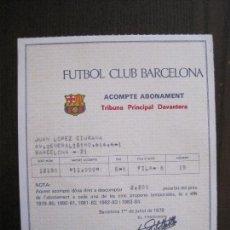 Coleccionismo deportivo: ACOMPTE DE ABONAMENT - FUTBOL CLUB BARCELONA - JULIOL DE 1978 - VER FOTOS - (V-13.893). Lote 115736651