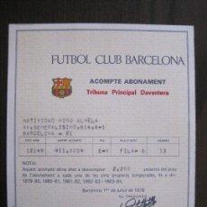 Coleccionismo deportivo: ACOMPTE DE ABONAMENT - FUTBOL CLUB BARCELONA - JULIOL DE 1978 - VER FOTOS - (V-13.894). Lote 115736747