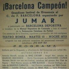 Coleccionismo deportivo: CARTEL BARCELONA CAMPEÓN GRANDIOSO FESTIVAL DE HOMENAJE AL FC BARCELONA TEATRO ROMEA 29X16. Lote 118023967