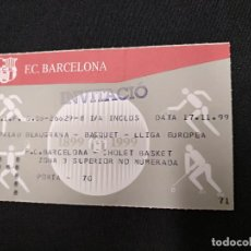 Coleccionismo deportivo: ENTRADA BASQUET - PALAU BLAUGRANA LIGA EUROPEA - F.C. BARCELONA - CHOLET BASKET - 1999. Lote 120424747