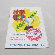 Coleccionismo deportivo: TEMPORADA DE LIGA 1951 - 1952 . MARCONI . HOMENAJE AL CAMPEON DE LIGA . F.C. BARCELONA. Lote 120699099