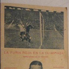 Coleccionismo deportivo: LA FURIA ROJA EN LA OLIMPIADA.IMPRESIONES DE TESTIGO.SELECCION ESPAÑOLA FUTBOL-ITALIA.MADRID 1924.. Lote 121821623