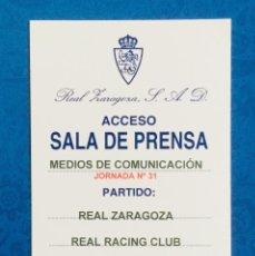 Coleccionismo deportivo: PASE DE PRENSA. REAL ZARAGOZA - RACING SANTANDER. ROMAREDA, 2004. Lote 121864443
