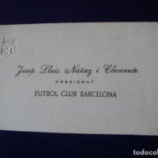 Coleccionismo deportivo: TARJETA PRESIDENT F.C.BARCELONA JOSEP LLUIS NUÑEZ I CLEMENTE. Lote 122110995
