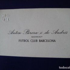 Coleccionismo deportivo: TARJETA GERENT F.C.BARCELONA ANTON PARERA I DE ANDRES. Lote 122111111