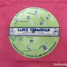 Coleccionismo deportivo: LAPIZ TERMOSÁN. CAMPEONATO NACIONAL DE LIGA. 1931 - 1932. Lote 122147659