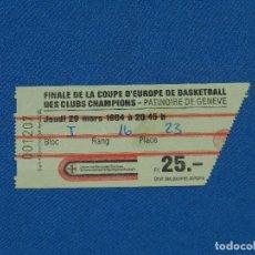 Coleccionismo deportivo: ENTRADA BASKET - FC BARCELONA - BANCO DI ROMA , FINAL COPA DE EUROPA JEUDI 29 MARS 1984, FINAL. Lote 124947859