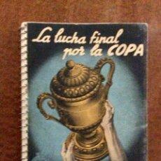 Coleccionismo deportivo: ENVÍO 8€. LA LUCHA FINAL POR LA COPA, SEMIFINALES Y FINAL 1955. MIDE 11.5X8.5CM Y TIENE 80 PAG.. Lote 125318231