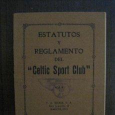 Coleccionismo deportivo: ESTATUTOS CELTIC SPORT CLUB - REGLAMENTO - BARCELONA 1919-MIDE 8 X 11 CM-VER FOTOS-(V-14.941). Lote 127160511