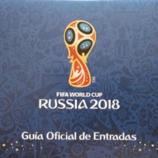 Coleccionismo deportivo: GUIA OFICIAL DE ENTRADAS MUNDIAL RUSIA 2018 EN CASTELLANO. Lote 129725191