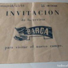 Coleccionismo deportivo: INVITACION DE LA REVISTA BARÇA PARA VISITAR ELNUEVO CAMPO . FUTBOL CLUB BARCELONA 1956. Lote 131325522