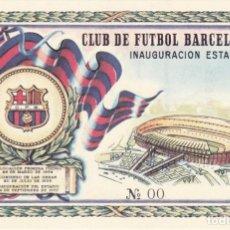 Coleccionismo deportivo: ENTRADA INAUGURACION DEL ESTADIO DEL CLUB DE FUTBOL BARCELONA Nº00. Lote 144239588
