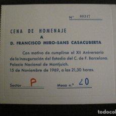 Coleccionismo deportivo: ENTRADA INVITACIÓN CENA HOMENAJE A FRANCISCO MIRO SANS - FC BARCELONA - AÑO 1969 -VER FOTOS (15.040). Lote 136410926
