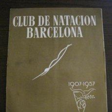 Coleccionismo deportivo: CLUB DE NATACION BARCELONA - CENTENARIO 1907 · 1957 - VER FOTOS (V-15.074). Lote 136632078