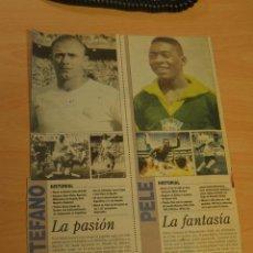 Coleccionismo deportivo: RECORTE DEL DIARIO DEPORTIVO SPORT .DI STEFANO Y PELE. Lote 137533982