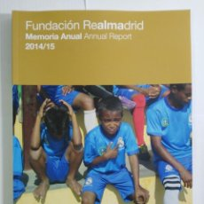 Coleccionismo deportivo: FUNDACION REAL MADRID - MEMORIA ANUAL 2014 2015. Lote 140362762