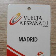 Coleccionismo deportivo: PASE INVITADO A META VUELTA A ESPAÑA 03 FINAL MADRID CASTELLANA. Lote 140793870