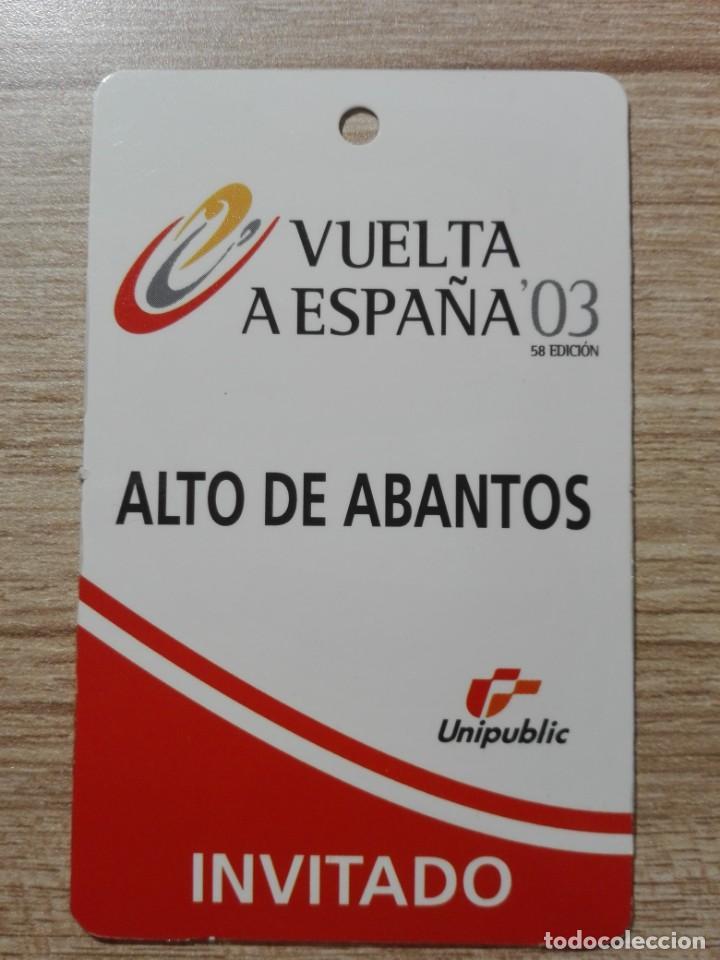 PASE INVITADO A META VUELTA A ESPAÑA 03 FINAL ALTO DE ABANTOS MADRID (Coleccionismo Deportivo - Documentos de Deportes - Otros)