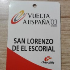 Coleccionismo deportivo: PASE PATROCINADOR META VUELTA A ESPAÑA 03 FINAL SAN LORENZO DEL ESCORIAL MADRID. Lote 149113680