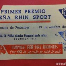 Coleccionismo deportivo: PEÑA RHIN. CIRCUITO DE PEDRALBES. AÑO 1954. ENTRADA ORIGINAL. SILLA DE PISTA.. Lote 142691086