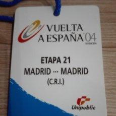 Coleccionismo deportivo: PASE PARA META VUELTA CICLISTA A ESPAÑA 04 ETAPA 21 (C.R.I.) MADRID/MADRID 59 EDICION. Lote 149114174
