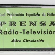 Coleccionismo deportivo: ACREDITACIÓN DE PRENSA / RADIO-TELEVISIÓN - LIBRE CIRCULACIÓN - REAL FEDERACIÓN ESPAÑOLA DE FÚTBOL. Lote 147180582