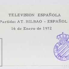 Coleccionismo deportivo: PASE DE PRENSA / TVE - PARTIDO FÚTBOL RCD ESPAÑOL / ESPANYOL / ATHLETIC BILBAO - AÑO 1972. Lote 147184418