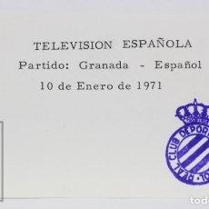 Coleccionismo deportivo: PASE DE PRENSA / TVE - PARTIDO FÚTBOL RCD ESPAÑOL / ESPANYOL / GRANADA - AÑO 1971. Lote 147184790